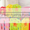 Best Baby Playpen to Keep Your Child Safe