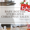 Baby Bottle Sterilizer Christmas Holiday Sales